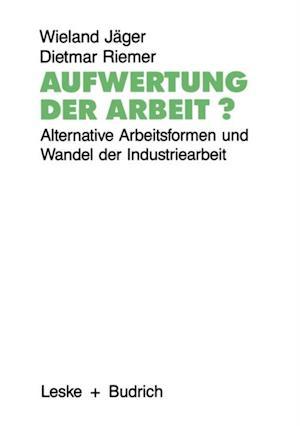 Aufwertung der Arbeit? af Wieland Jager, Dietmar Riemer