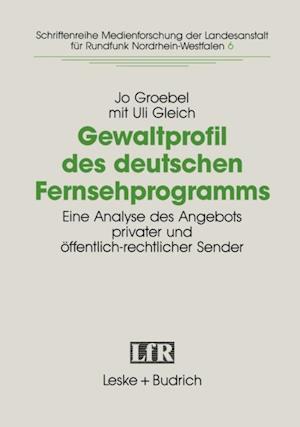 Gewaltprofil des deutschen Fernsehprogramms af Jo Groebel, Uli Gleich