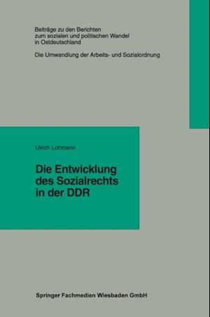 Die Entwicklung des Sozialrechts in der DDR af Ulrich Lohmann