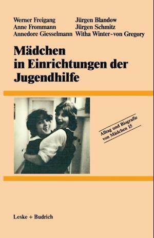 Madchen in Einrichtungen der Jugendhilfe af Werner Freigang, Anne Frommann, Annedore Giesselmann