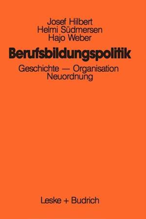 Berufsbildungspolitik af Hajo Weber, Josef Hilbert, Helmi Sudmersen