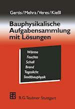 Bauphysikalische Aufgabensammlung mit Losungen af Karl Gertis, Eva Veres, Schew-Ram Mehra