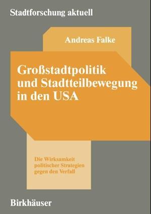 Grostadtpolitik und Stadtteilbewegung in den USA af Andreas Falke