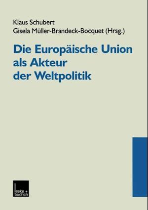 Die Europaische Union als Akteur der Weltpolitik