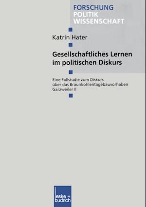 Gesellschaftliches Lernen im politischen Diskurs af Katrin Hater