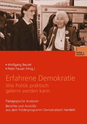Erfahrene Demokratie. Wie Politik praktisch gelernt werden kann