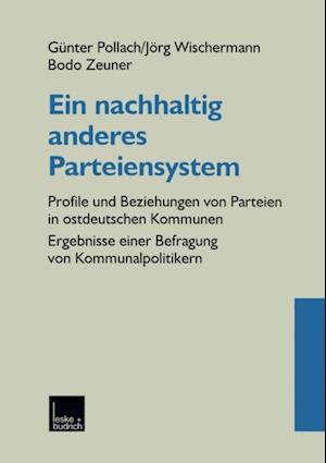 Ein nachhaltig anderes Parteiensystem af Bodo Zeuner, Gunter Pollach, Jorg Wischermann