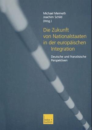 Die Zukunft von Nationalstaaten in der europaischen Integration