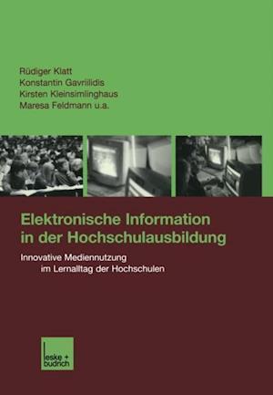 Elektronische Information in der Hochschulausbildung af Rudiger Klatt, Konstantin Gavriilidis, Kirsten Keinsimlinghaus