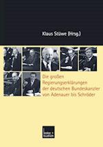 Die groen Regierungserklarungen der deutschen Bundeskanzler von Adenauer bis Schroder