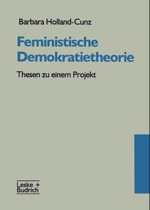 Feministische Demokratietheorie af Barbara Holland-Cunz