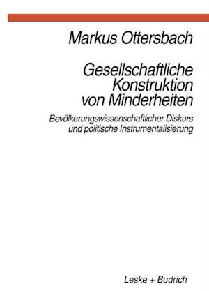 Gesellschaftliche Konstruktion von Minderheiten af Markus Ottersbach