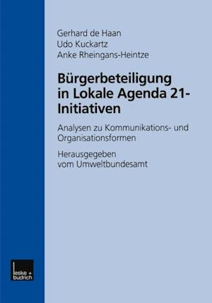 Burgerbeteiligung in Lokale Agenda 21-Initiativen af Udo Kuckartz, Gerhard de Haan, Anke Rheingans-Heintze
