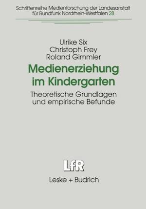 Medienerziehung im Kindergarten af Ulrike Six, Christoph Frey, Roland Gimmler