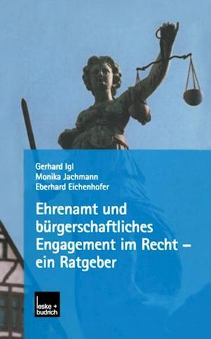 Ehrenamt und burgerschaftliches Engagement im Recht - ein Ratgeber af Gerhard Igl, Eberhard Eichenhofer, Monika Jachmann