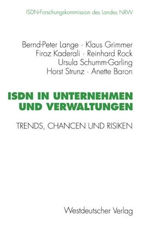 ISDN in Unternehmen und Verwaltungen af Horst Strunz, Klaus Grimmer, Firoz Kaderali