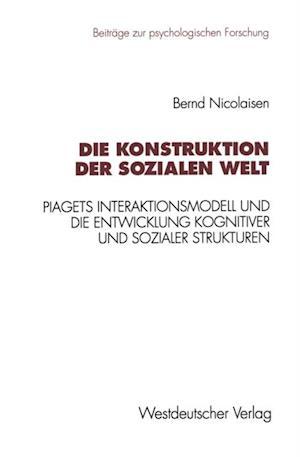 Die Konstruktion der sozialen Welt af Bernd Nicolaisen