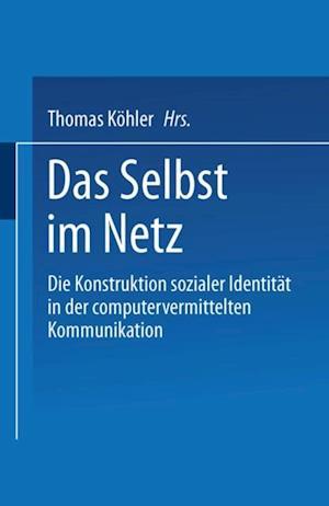 Das Selbst im Netz af Thomas Kohler