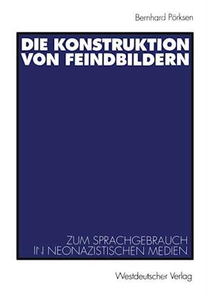 Die Konstruktion von Feindbildern af Bernhard Porksen