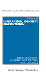 Interaktion, Identitat, Prasentation (Hagener Studientexte zur Soziologie)