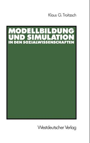 Modellbildung und Simulation in den Sozialwissenschaften