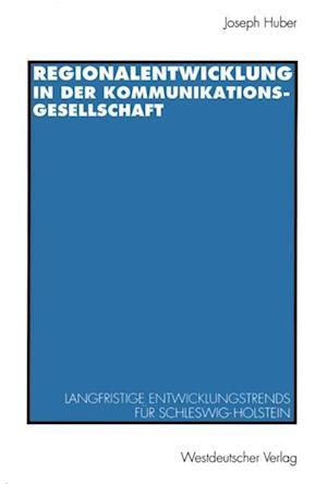 Regionalentwicklung in der Kommunikationsgesellschaft