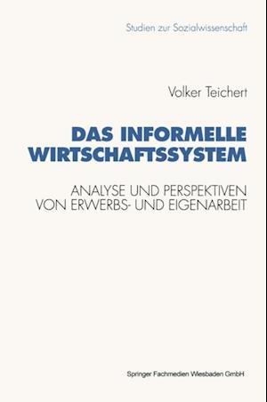 Das informelle Wirtschaftssystem af Volker Teichert