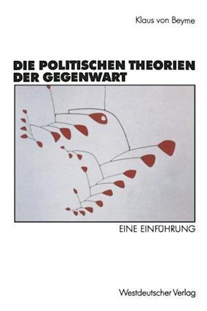 Die politischen Theorien der Gegenwart af Klaus Von Beyme