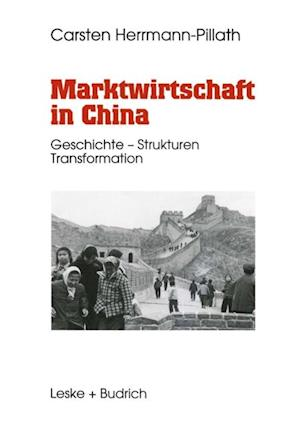 Marktwirtschaft in China af Carsten Herrmann-Pillath