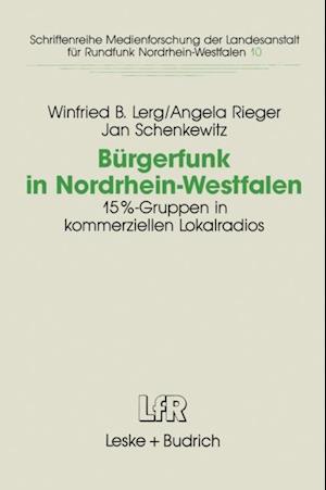 Burgerfunk in Nordrhein-Westfalen af Angela Rieger, Jan Schenkewitz, Winfried B. Lerg