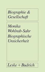 Biographische Unsicherheit af Monika Wohlrab-Sahr