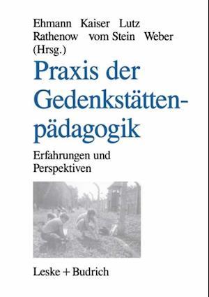 Praxis der Gedenkstattenpadagogik af Hanns-Fred Rathenow, Thomas Lutz, Annegret Ehmann