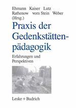 Praxis Der Gedenkstattenpadagogik af Thomas Lutz, Wolf Kaiser, Annegret Ehmann