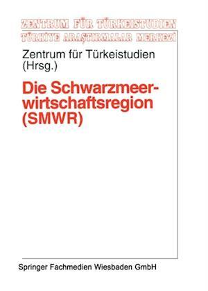 Die Schwarzmeerwirtschaftsregion (SMWR) af Zentrum fur Turkeistudien