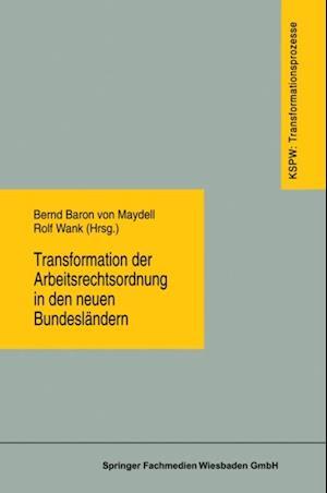 Transformation der Arbeitsrechtsordnung in den neuen Bundeslandern af Bernd Baron Von Maydell, Rolf Wank