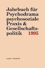 Jahrbuch Fur Psychodrama Psychosoziale Praxis & Gesellschaftspolitik 1995 af Ferdinand Buer