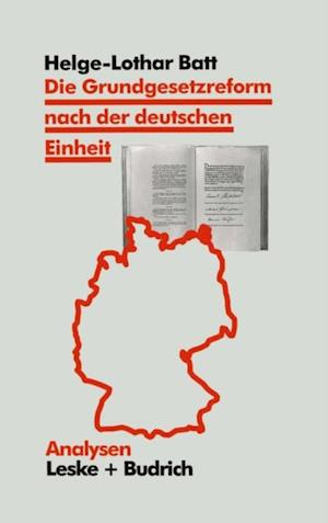 Die Grundgesetzreform nach der deutschen Einheit