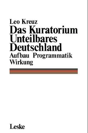 Das Kuratorium Unteilbares Deutschland af Leo Kreuz