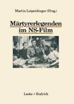 Märtyrerlegenden Im NS-Film