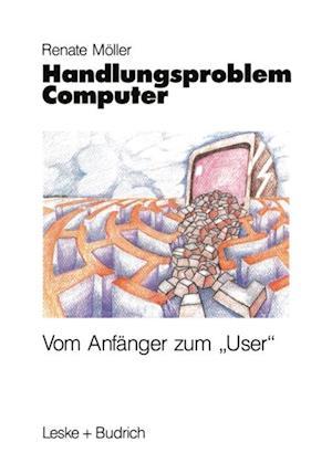 Handlungsproblem Computer af Renate Moller