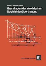 Grundlagen Der Elektrischen Nachrichtenubertragung af Hans Fricke, Kurt Lamberts, Ernst Patzelt