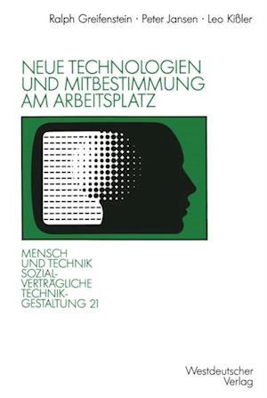 Neue Technologien und Mitbestimmung am Arbeitsplatz af Peter Jansen, Leo Kiler