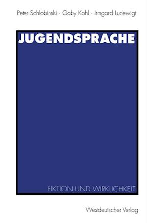 Jugendsprache af Peter Schlobinski, Gaby Kohl, Irmgard Ludewigt