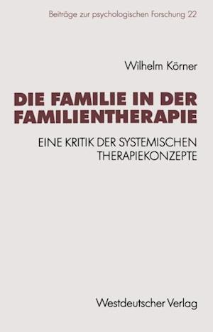 Die Familie in der Familientherapie af Wilhelm Korner