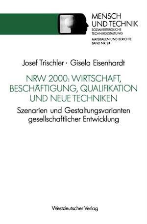 NRW 2000: Wirtschaft, Beschaftigung, Qualifikation und neue Techniken af Gisela Eisenhardt