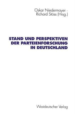 Stand und Perspektiven der Parteienforschung in Deutschland