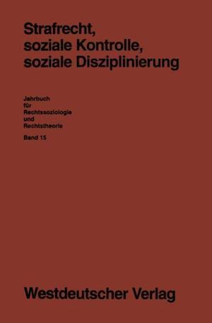 Strafrecht, soziale Kontrolle, soziale Disziplinierung af Gabi Loschper, Karl F. Schumann