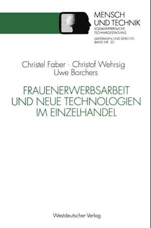 Frauenerwerbsarbeit und Neue Technologien im Einzelhandel af Christof Wehrsig, Uwe Borchers