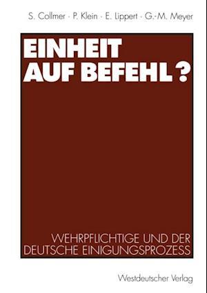 Einheit auf Befehl? af Ekkehard Lippert, Georg-Maria Meyer, Paul Klein