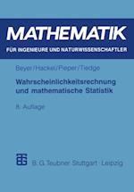 Wahrscheinlichkeitsrechnung und mathematische Statistik (Mathematik Fur Ingenieure Und Naturwissenschaftler Okonomen Und Landwirte)